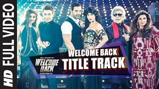 Welcome Back (Title Song) Full Video