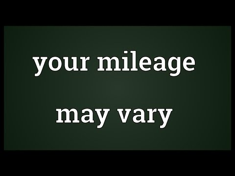 Your mileage may vary Meaning