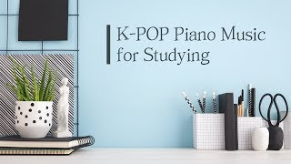 공부할때 듣는 가요 피아노 모음 2HOURS Kpop Piano Music Collection : Study, Sleep Music