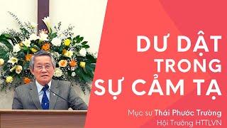 Bài giảng: Dư Dật Trong Sự Cảm Tạ - MS Thái Phước Trường (Hội Trưởng HTTLVN)