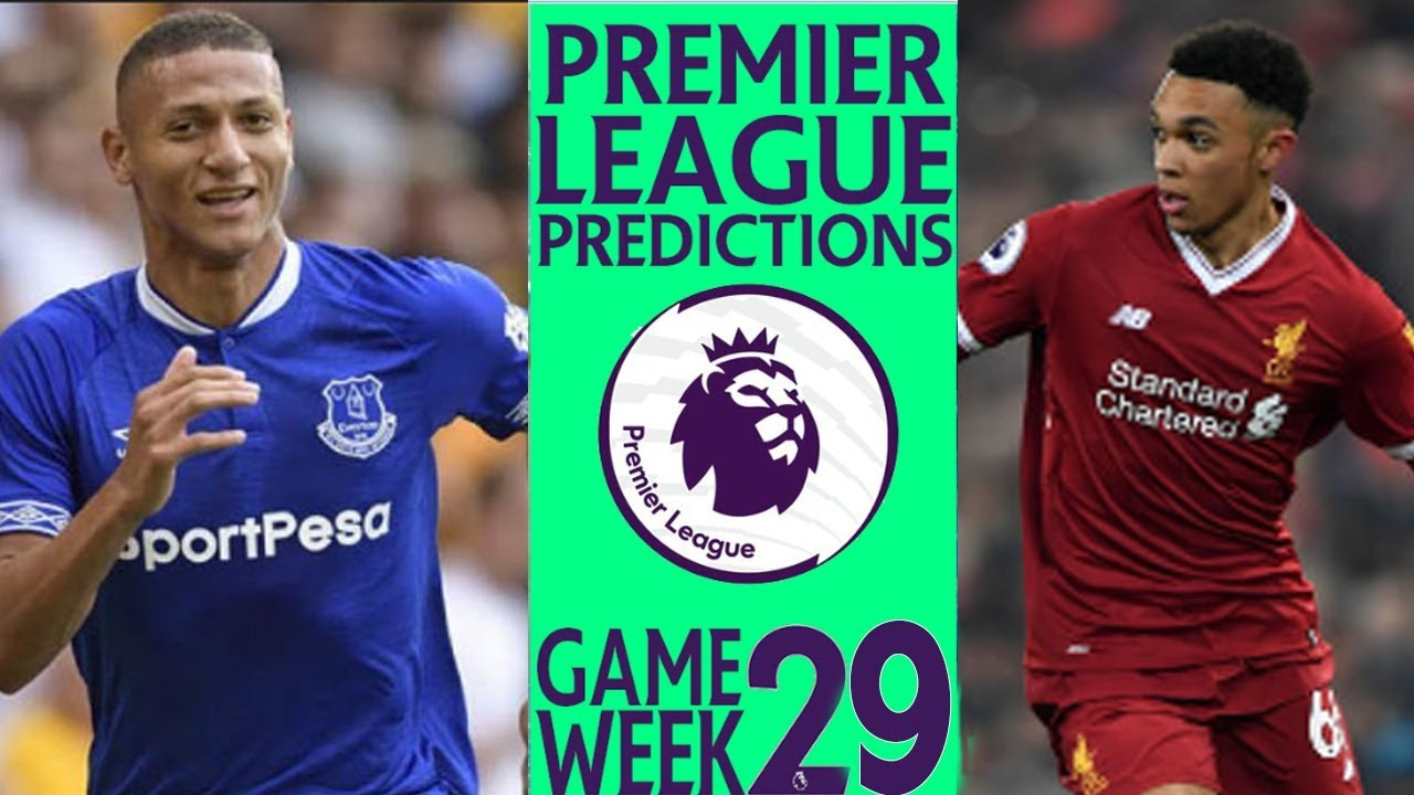 c60244c2bb5 EPL Week 29 Premier League Score and Results Predictions 2018 19 ...