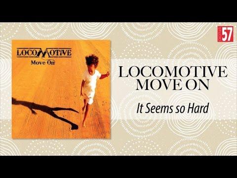 Locomotive - It Seems So Hard