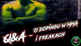 Q&A - O Dopingu w MMA i Freakach !