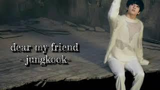 방탄소년단 'BTS' 정국 'JUNGKOOK' - Dear My Friend [Guide ver.]