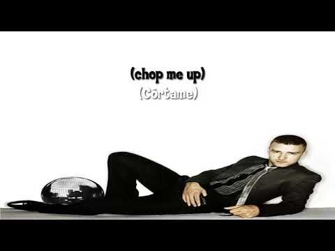 Justin Timberlake - Chop Me Up (Sub. Español y Lyrics)