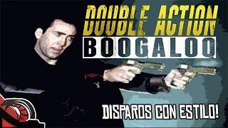 DISPAROS CON ESTILO | Double Action Boogaloo - Juego GRATIS