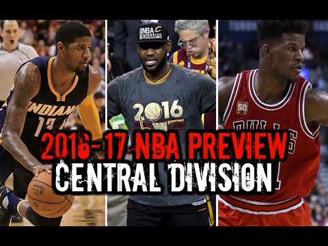 2016-17 NBA Season Preview: Central Division: Bulls Pistons Cavaliers Pacers Bucks