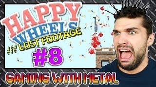 Happy Wheels #8 - Lost Footage! (Gaming w/ Metal)