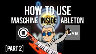 MUSIC TUTORIAL: How To Use Maschine Inside of Ableton Live - Part 2