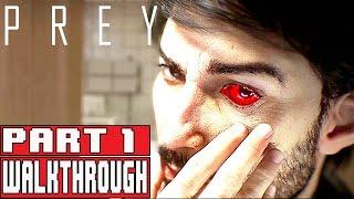PREY Gameplay Walkthrough Part 1 (1080p) No Commentary (PREY 2017)