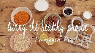 Healthy Pumpkin Pie | Living The Healthy Choice