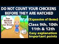 Do not count your chicken before they are hatched    Expansion of Ideas  Proverb   Thought   Idioms