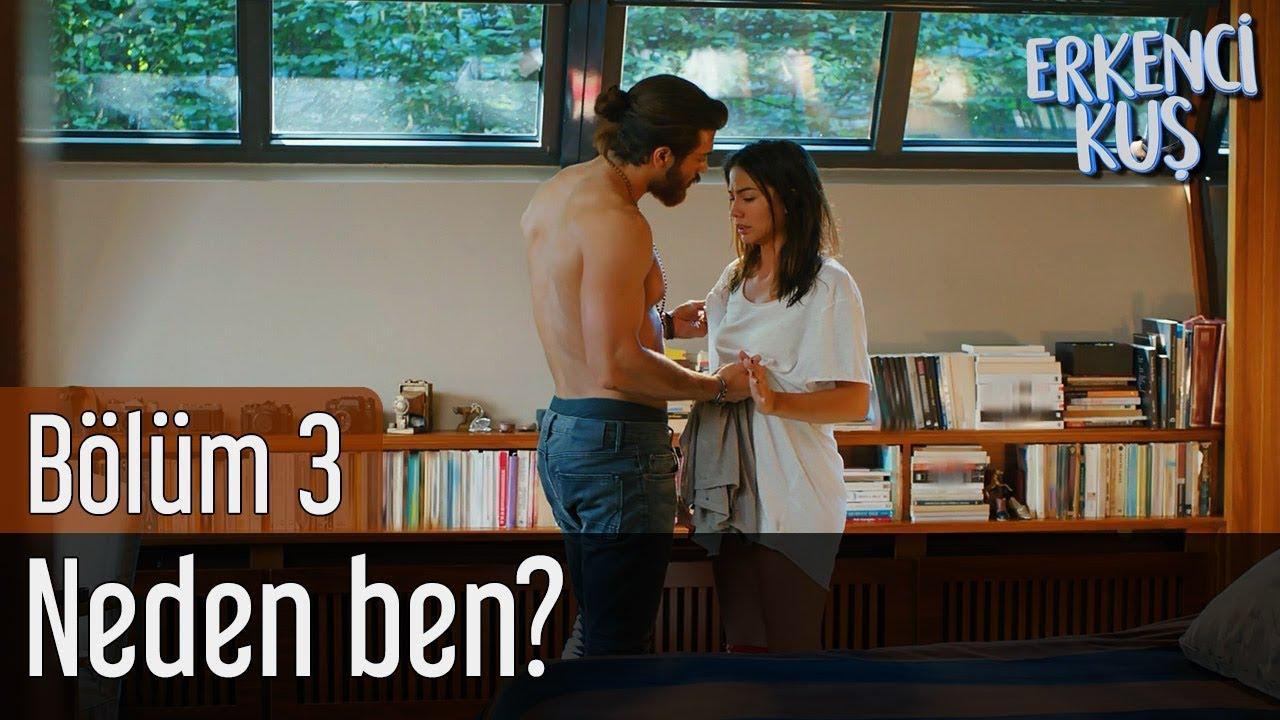 Erkenci Kuş 3. Bölüm - Neden Ben?