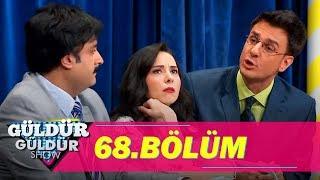 Güldür Güldür Show 68.Bölüm (Tek Parça Full HD)