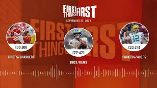 Chiefs/Chargers, Bucs/Rams, Packers/49ers | FIRST THINGS FIRST audio podcast (9.27.21)