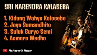 Sri Narendra Kalaseba Full Album Kidung Wahyu Kolosebo