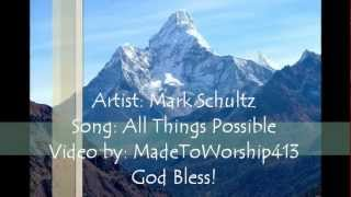 All Things Possible - Mark Schultz (Lyric Video)
