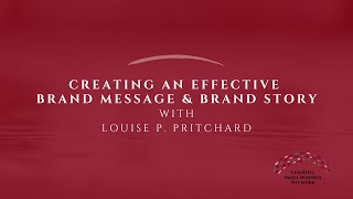 CrimDell Conversations with Louise P. Pritchard | Creating an Effective Brand Message & Brand Story