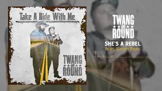 Twang and Round - She's a Rebel (feat. Sarah Ross) [ Audio]
