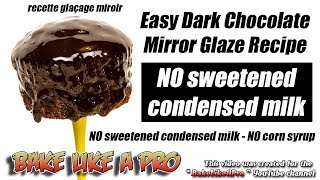 Easy Dark Chocolate Mirror Glaze Recipe   Recette Glacage Miroir facile