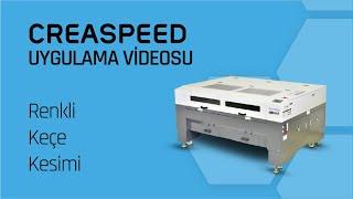 CreaSpeed D1610 Lazer Kesim Makinesi ile Keçe Kesim