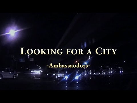 Looking for a City (The Ambassadors)
