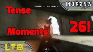 Insurgency Tense Moments 26!