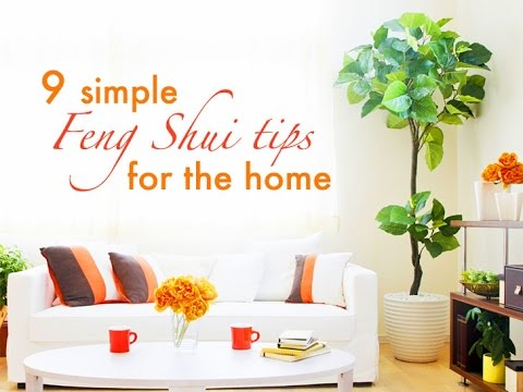 Feng Shui - 9 Simple tips to Feng Shui your home