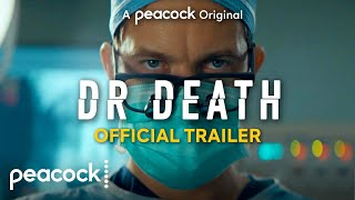 Dr. Death | Official Trailer | Peacock Original