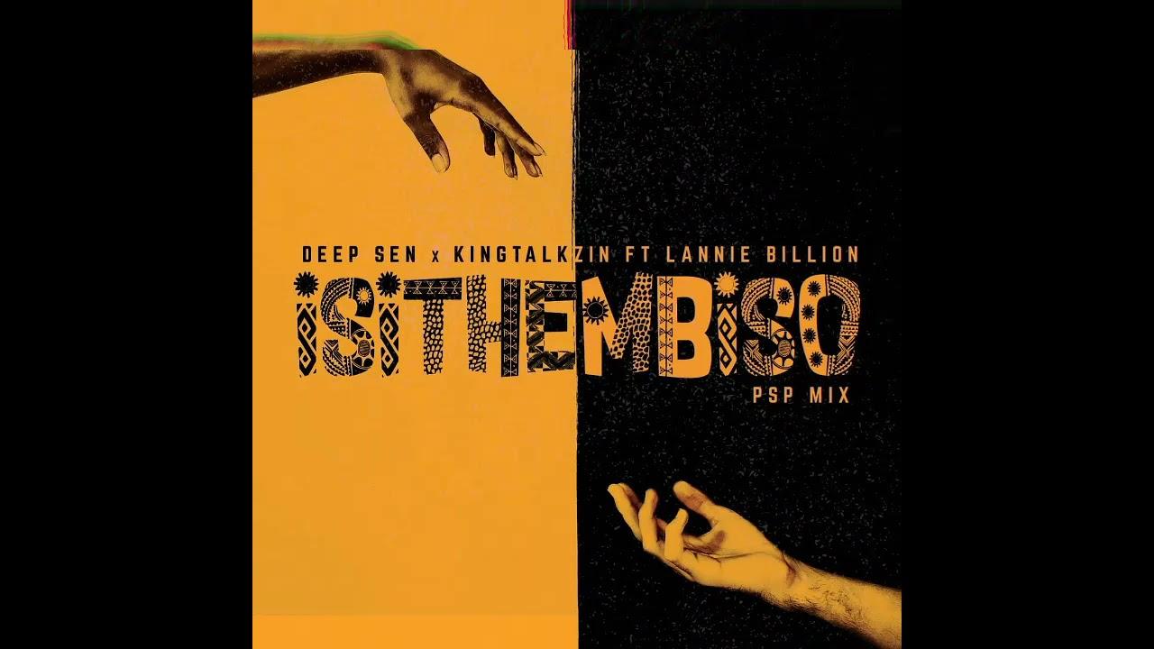 Download Deep Sen & Kingtalkzin ft Lannie Billion  -Isithembiso (Audio)