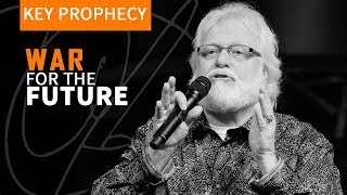 War for The Future | Chuck Pierce Key Prophecy July 1st 2018
