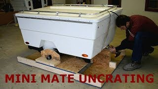 Uncrating a Mini Mate Motorcycle Camper