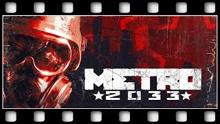"Metro 2033 ""GAME MOVIE"" [GERMAN/PC/1080p/60FPS]"