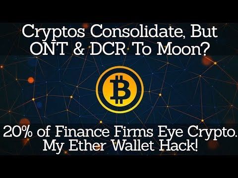 Crypto News | Cryptos Consolidate, But ONT & DCR To Moon? 20% of Finance Firms Eye Crypto. MEW Hack!
