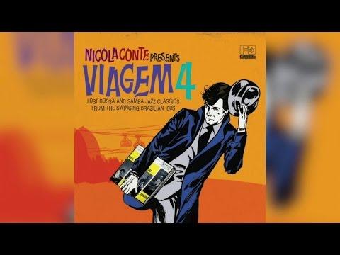 Nicola Conte - presents Viagem Vol 4 (Full Album Stream)