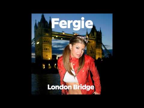 Fergie - London Bridge [Clean]