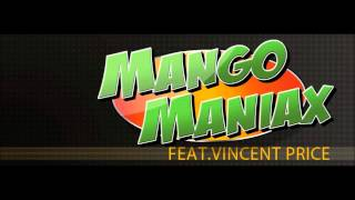 Mango Maniax feat. Vincent Price