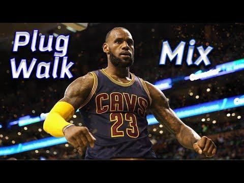 "Lebron James Mix - ""Plug Walk"""
