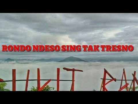 RONDO NDESO SING TAK TRESNO