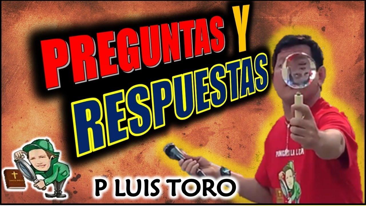 Padre Luis Toro Preguntas Y Respuestas Youtube