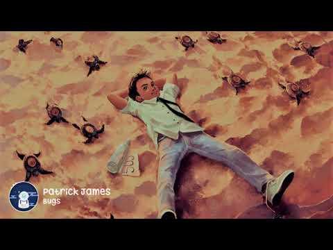 Patrick James - Bugs (Original Version)