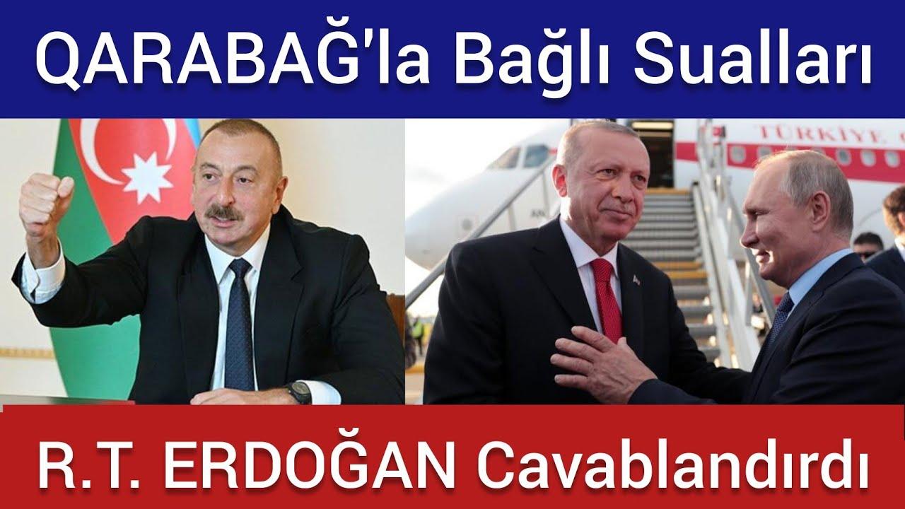 Tayyip Erdoğan QARABAĞLA Bağlı SUALLARI CAVABLANDIRDI. Cebheden son xeberler. Enson xeberler bugun.