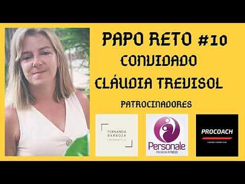 PAPO RETO #11 COM A CONVIDADA CLÁUDIA TREVISOL