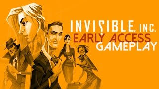 Invisible, Inc. Early Access Gameplay (PC HD)