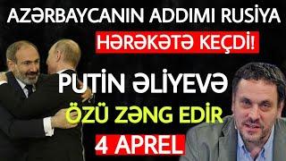 Təcili xəbərlər 04.04.2021 Rusiya və Azərbaycan GƏRGİNLİYİ, son xeberler bugun 2021