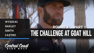 2021 The Challenge at Goat Hill - Round 2 Part 1 - Wysocki, Oakley, Smith, Castro