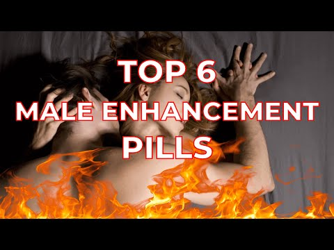 Top 6 Male Enhancement Pills Of 2018 | No Side Effects