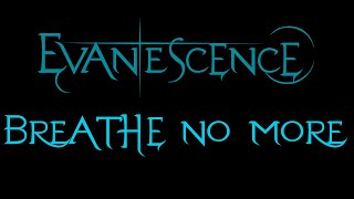 Evanescence Breathe No More Lyrics Fallen Outtake.mp3
