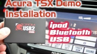 ACURA TSX IPOD & BLUETOOTH, USB, AUX, MP3, Installation and Demo by GromAudio and AutoToys.Com