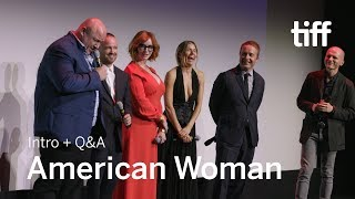 AMERICAN WOMAN Cast and Crew Q&A   TIFF 2018